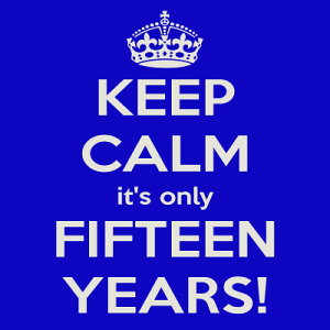 keep-calm-it-s-only-fifteen-years